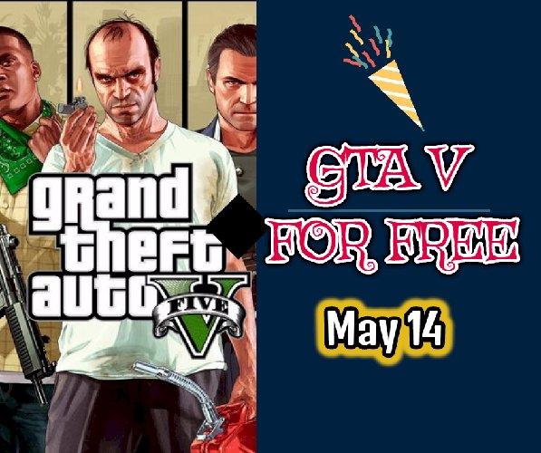 14 May : GTA V for free on Epic Games