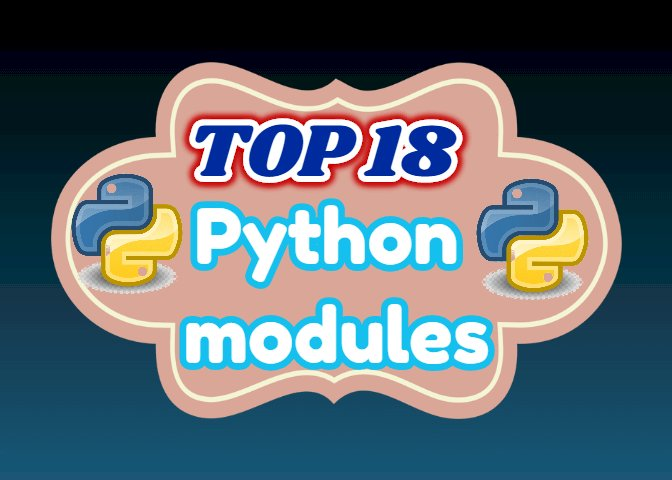 TOP 18 Python modules you need to know
