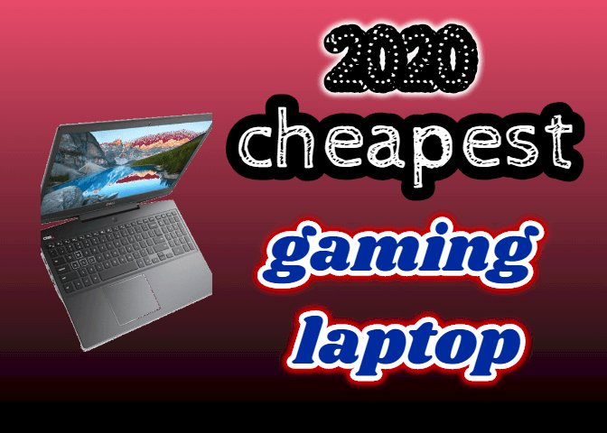 The cheapest gaming laptop