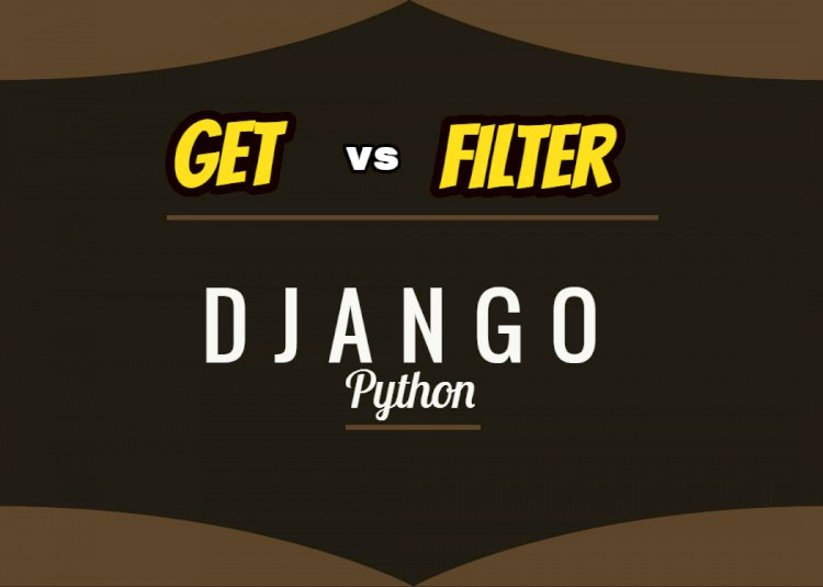 The difference between get and filter methods in Django