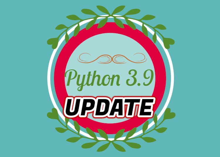 Python 3.9 : things you don't know