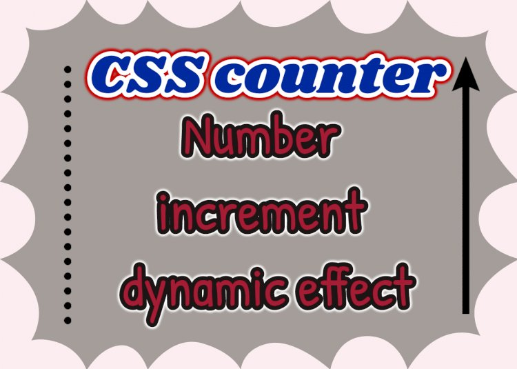 CSS counter : Number increment dynamic effect