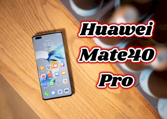 Huawei Mate40 Pro first hands-on experience