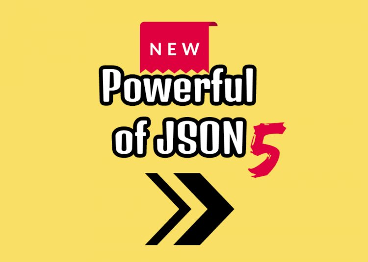 Powerful of JSON5 2020