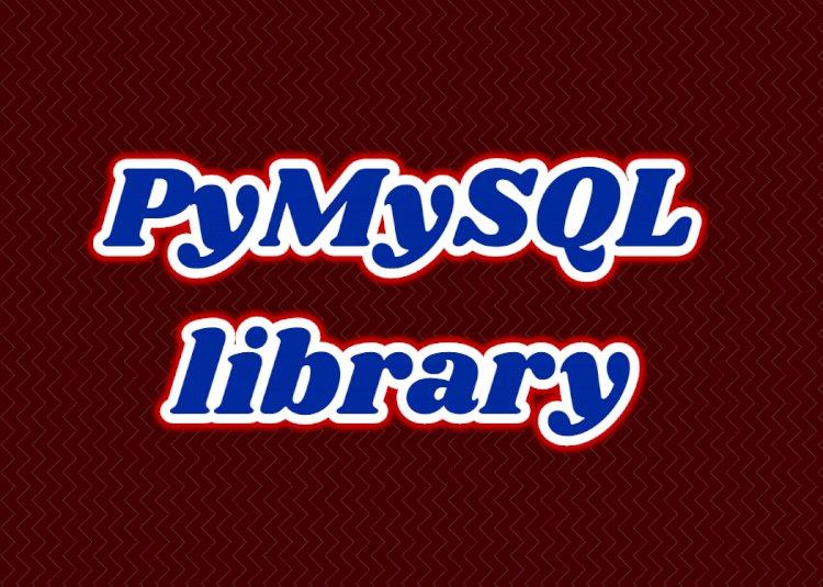 Python3 PyMySQL library